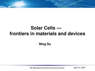 Solar Cells --- frontiers in materials and devices