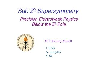 Sub Z 0  Supersymmetry