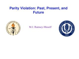 Parity Violation: Past, Present, and Future