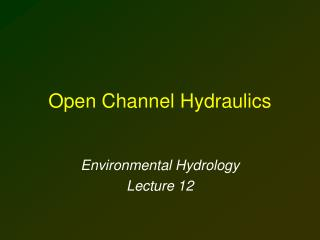 Open Channel Hydraulics