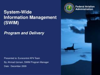 System-Wide Information Management (SWIM)  Program and Delivery