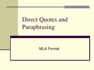 Direct Quotes and Paraphrasing