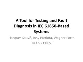A Tool for Testing and Fault Diagnosis in IEC 61850-Based Systems
