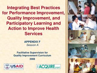 APPENDIX F Session A Facilitative Supervision for  Quality Improvement Curriculum 2008