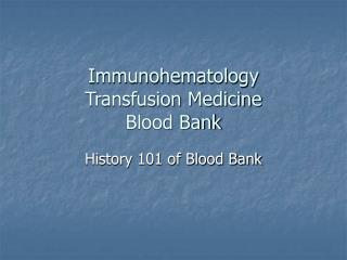 Immunohematology Transfusion Medicine Blood Bank