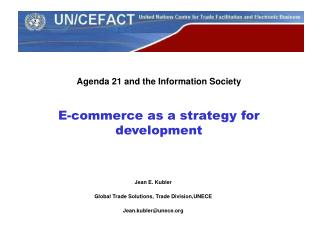 Agenda 21 and the Information Society E-commerce as a strategy for development