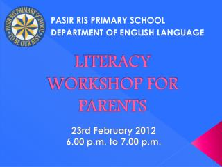 LITERACY WORKSHOP FOR PARENTS