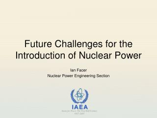 Future Challenges for the  Introduction of Nuclear Power
