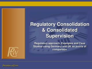 Regulatory Consolidation & Consolidated Supervision