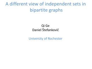 A different view of independent sets in  bipartite graphs