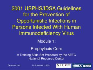 Module 1: Prophylaxis Core  A Training Slide Set Prepared by the AETC National Resource Center