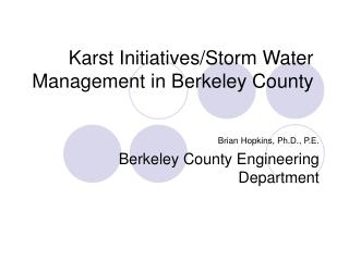 Karst Initiatives/Storm Water Management in Berkeley County