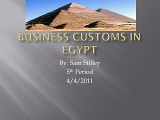 Business Customs  I n Egypt