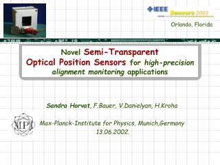 Novel Semi-Transparent Optical Position Sensors for high-precision alignment monitoring applications