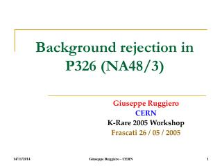 Background rejection in P326 (NA48/3)