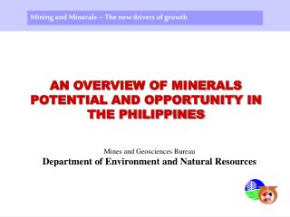 AN OVERVIEW OF MINERALS POTENTIAL AND OPPORTUNITY IN THE PHILIPPINES