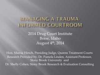 MANAGING A TRAUMA-INFORMED COURTROOM
