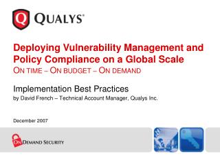 Implementation Best Practices by David French – Technical Account Manager, Qualys Inc.