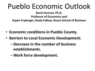 Economic conditions in Pueblo County. Barriers to Local Economic Development: