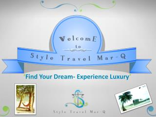 ' Find Your Dream- Experience Luxury '