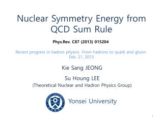 Kie  Sang JEONG Su  Houng  LEE  (Theoretical Nuclear and Hadron Physics Group) Yonsei  University