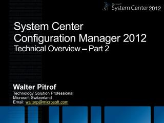 System Center  Configuration  Manager  2012 Technical Overview – Part 2