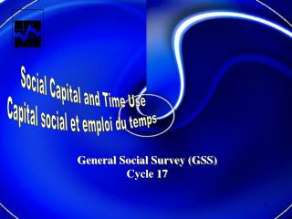 Social Capital and Time Use Capital social et emploi du temps