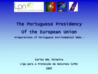 The Portuguese Presidency Of the European Union Preparations of Portuguese Environmental NGOs -