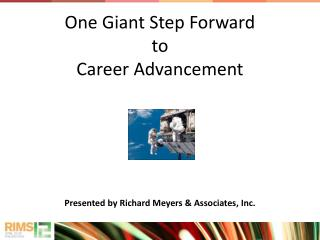 One Giant Step Forward  to Career Advancement