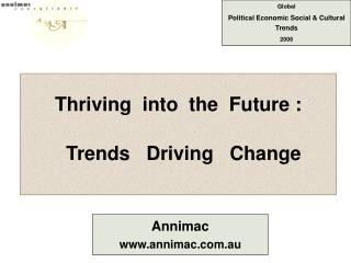 Thriving  into  the  Future : Trends   Driving   Change