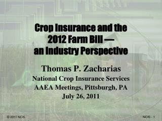 Crop Insurance and the  2012 Farm Bill — an Industry Perspective