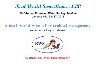 A Real World View of Microbial  Management Presenter: Johnny D. Richard