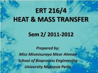 ERT 216/4 HEAT & MASS TRANSFER Sem  2/ 2011-2012