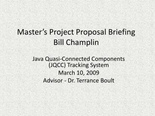 Master's Project Proposal Briefing Bill Champlin