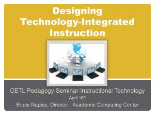 Designing  Technology-Integrated Instruction