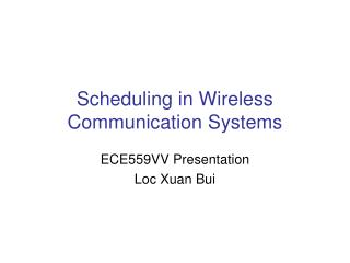 Scheduling in Wireless Communication Systems