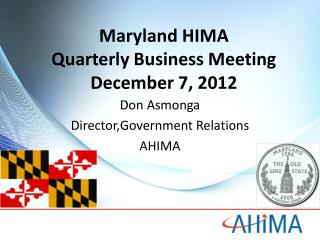 Maryland HIMA  Quarterly Business Meeting December 7, 2012