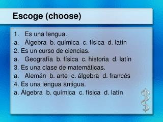 Escoge (choose)