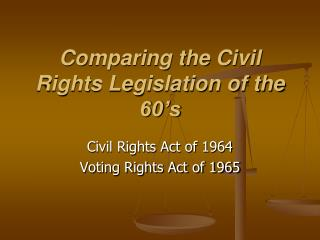 Comparing the Civil Rights Legislation of the 60's