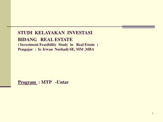 STUDI  KELAYAKAN  INVESTASI                 BIDANG   REAL ESTATE  Investment Feasibility  Study  in   Real Estate     Pe