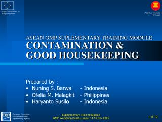 ASEAN GMP SUPLEMENTARY TRAINING MODULE CONTAMINATION & GOOD HOUSEKEEPING