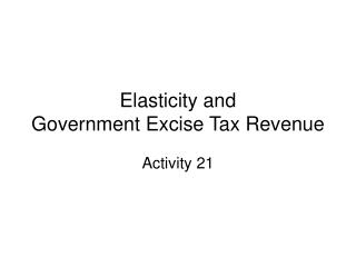 Elasticity and  Government Excise Tax Revenue