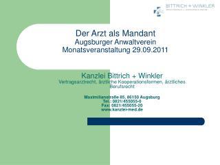 Der Arzt als Mandant Augsburger Anwaltverein Monatsveranstaltung 29.09.2011