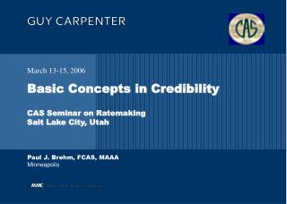 Basic Concepts in Credibility CAS Seminar on Ratemaking Salt Lake City, Utah