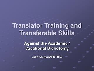Translator Training and Transferable Skills