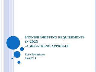 Finnish Shipping requirements in 2025  -a megatrend approach