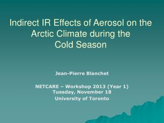 Indirect IR Effects of Aerosol on the Arctic Climate during the  Cold Season