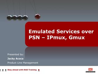 Emulated Services over PSN – IPmux, Gmux