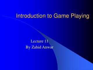Introduction to Game Playing