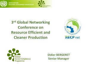3 rd  Global Networking Conference on Resource Efficient and Cleaner Production